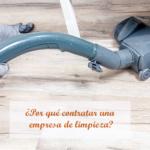 Razones para contratar una empresa de limpieza